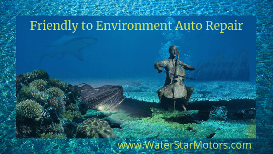 Friendly to the Environment Auto Repair - Water Star Motors